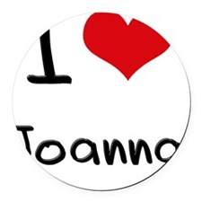 I Love Joanna Round Car Magnet