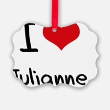 I Love Julianne Ornament