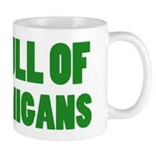 Full of shenanigans Mug