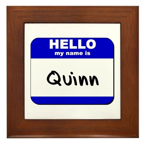 hello my name is quinn Framed Tile