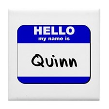 hello my name is quinn  Tile Coaster