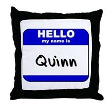 hello my name is quinn  Throw Pillow