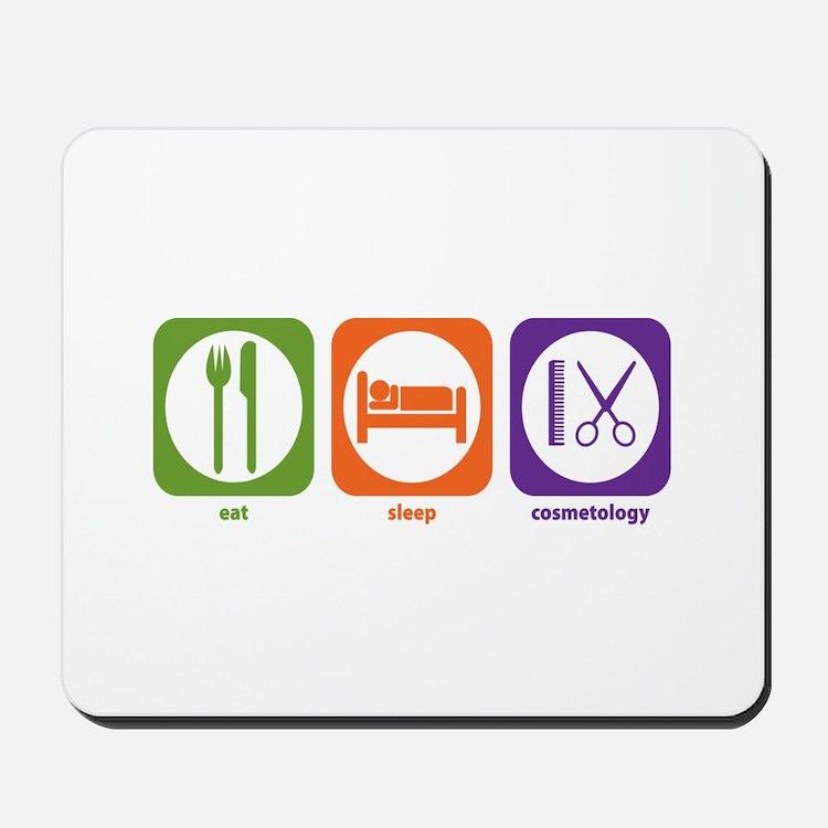 Eat Sleep Cosmetology Mousepad