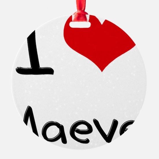 I Love Maeve Ornament