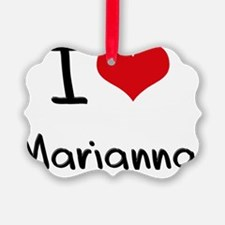 I Love Marianna Ornament