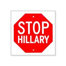 "Stop Hillary Square Sticker 3"" x 3"""