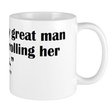 Behind Every Great Man Mug