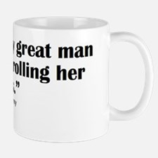 Behind Every Great Man Mug