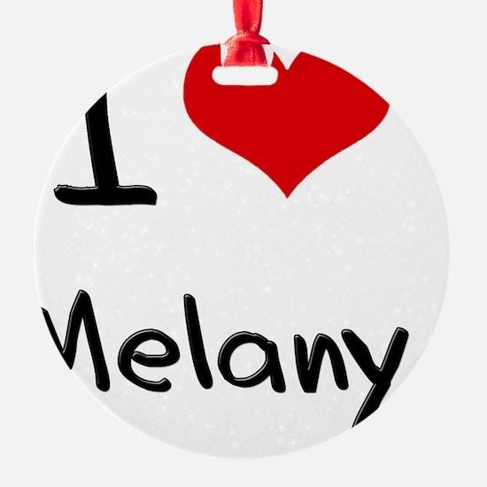 I Love Melany Ornament