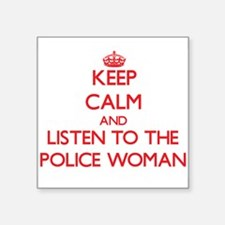 Keep Calm and Listen to the Police Woman Sticker