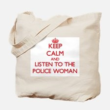 Keep Calm and Listen to the Police Woman Tote Bag