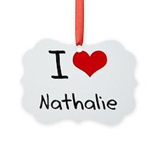 I Love Nathalie Ornament