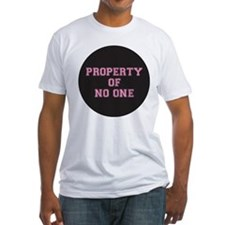 PROPERTY OF NO ONE Shirt