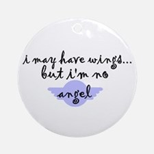 I'm no Angel Ornament (Round)