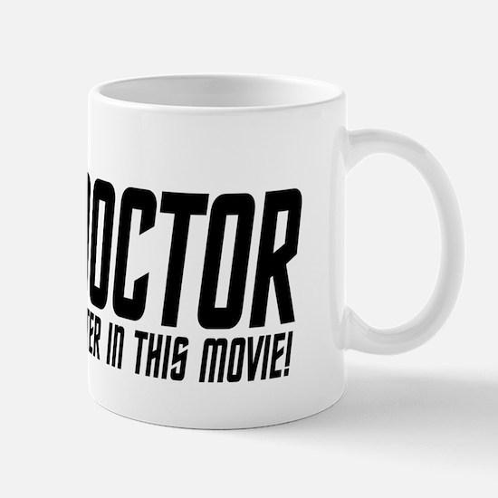 Im A Doctor, Not A Main Character Mug