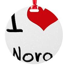 I Love Nora Round Ornament