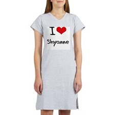 I Love Shyanne Women's Nightshirt