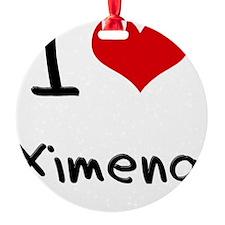 I Love Ximena Ornament