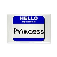 hello my name is princess Rectangle Magnet
