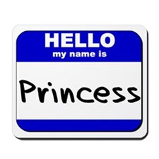 hello my name is princess  Mousepad