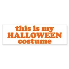 This is my Halloween Costume Bumper Sticker