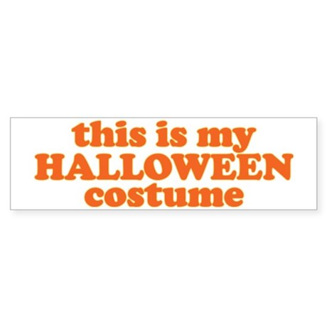 This is my Halloween Costume Sticker (Bumper)