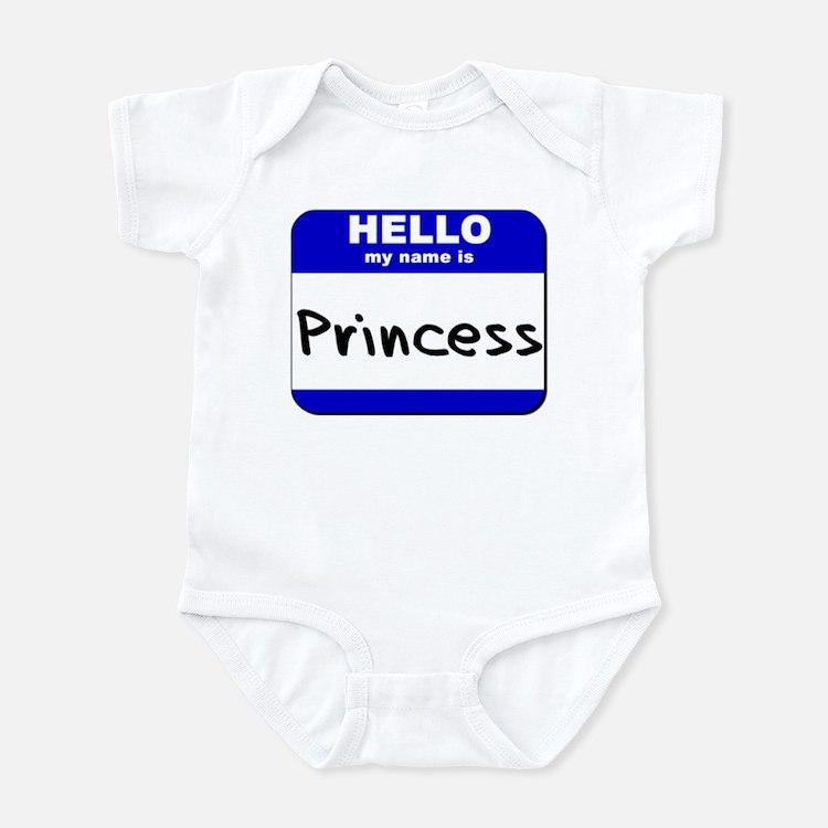 hello my name is princess  Infant Bodysuit