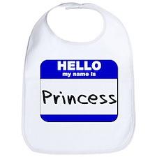 hello my name is princess  Bib