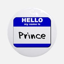 hello my name is prince  Ornament (Round)