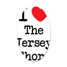 I love the jersey shore Oval Car Magnet