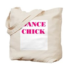 """DANCE CHICK"" Tote Bag"