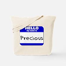 hello my name is precious Tote Bag