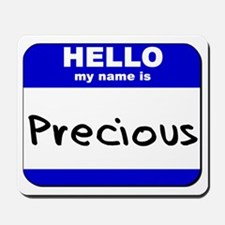 hello my name is precious  Mousepad