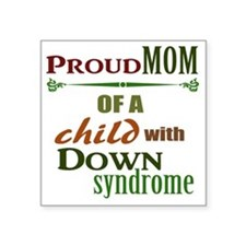 "Proud Mom Square Sticker 3"" x 3"""