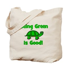 Being Green Is Good! -Turtle Tote Bag