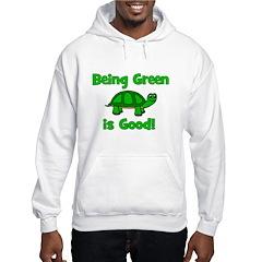 Being Green Is Good! -Turtle Hoodie