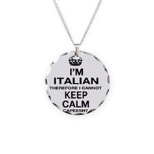 Keep Calm and italian Pride Necklace