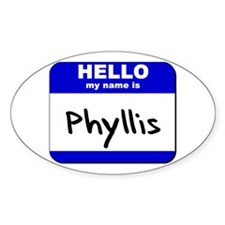 hello my name is phyllis Oval Decal
