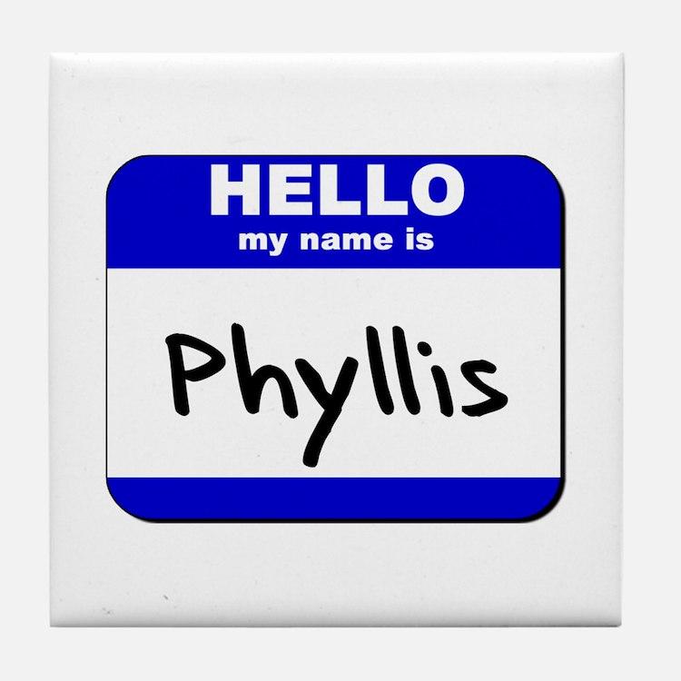 hello my name is phyllis  Tile Coaster