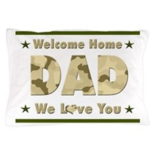 Welcome Home Dad Pillow Case