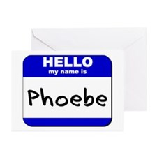 hello my name is phoebe  Greeting Cards (Package o