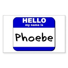 hello my name is phoebe Rectangle Decal