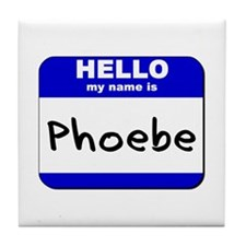 hello my name is phoebe  Tile Coaster