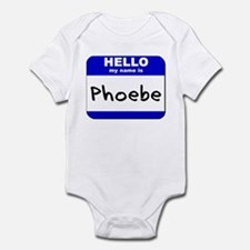 hello my name is phoebe  Infant Bodysuit