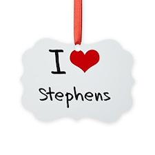 I Love Stephens Ornament