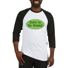 Born To Be Green Baseball Jersey
