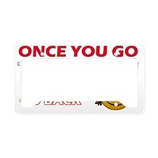 Once You Go Trinidadian you c License Plate Holder