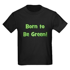 Born To Be Green T