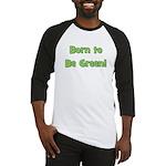 Born To Be Green Baseball Jersey