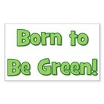 Born To Be Green Rectangle Sticker